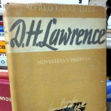 Libros de segunda mano: D. H LAWRENCE - NOVELISTA Y PROFETA - 1944 - FABRE-LUCE, ALFRED.-. Lote 48717912
