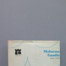 Libros de segunda mano: MAHATMA GANDHI. OTTO WOLF. Lote 48804637