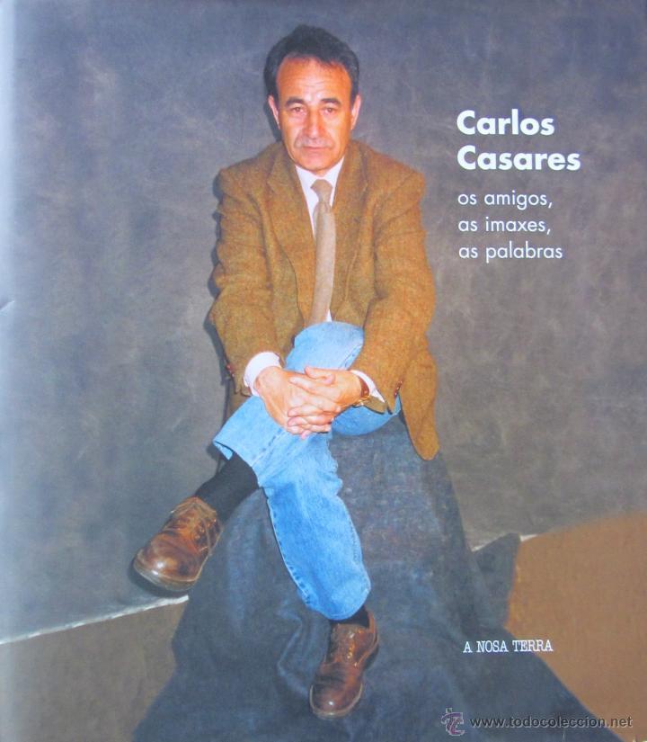 CARLOS CASARES: OS AMIGOS, AS IMAXES, AS PALABRAS (Libros de Segunda Mano - Biografías)