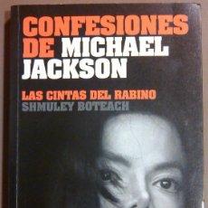 Libros de segunda mano: CONFESIONES DE MICHAEL JACKSON. LAS CINTAS DEL RABINO SHMULEY BOTEACH. CONVERSACIONES ÍNTIMAS. 2010. Lote 48927267