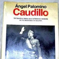 Libros de segunda mano: CAUDILLO, ANGEL PALOMINO. Lote 48942354