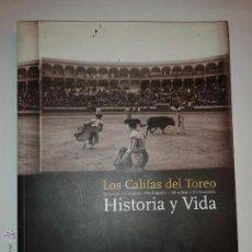 Libros de segunda mano: LOS CALIFAS DEL TOREO HISTORIA Y VIDA 2007 CARLOS CLEMENTSON Y OTROS ED. CÍRCULO INICIATIVAS . Lote 49043581