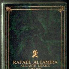 Libros de segunda mano: RAFAEL ALTAMIRA. ALICANTE-MÉXICO. 1866-1951 A-LALI-164. Lote 49173837
