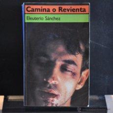 Libros de segunda mano: CAMINA O REVIENTA. ELEUTERIO SANCHEZ. EDICIONES B 1987. LITERACOMIC.. Lote 49213739
