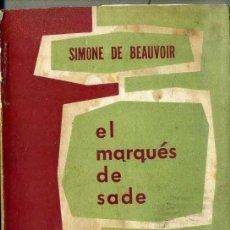 Libros de segunda mano: SIMONE DE BEAUVOIR : EL MARQUÉS DE SADE (LEVIATÁN, 1956). Lote 49215557