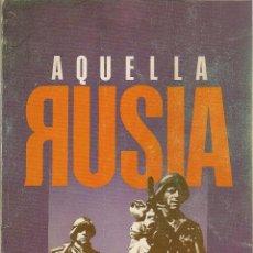 Libros de segunda mano: JUAN SALAS IÑIGO : AQUELLA RUSIA... (RECUERDOS DE LA DIVISIÓN AZUL DE ÁLVARO VERGARA). 1988. Lote 49450075
