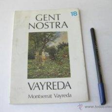 Libros de segunda mano: GENT NOSTRA. MONSERRAT VAYREDA. NUMERO 18. Lote 49522587