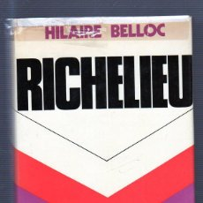 Libros de segunda mano: RICHELIEU. POR HILAIRE BELLOC. EDITORIAL JUVENTUD. Lote 49535084