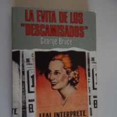 Libros de segunda mano - La Evita de los descamisados - George Bruce, 1976 - 49545419