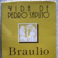 Libros de segunda mano: VIDA DE PEDRO SAPUTO.BRAULIO FOZ....ARAGON..PEDIDO MINIMO 5€. Lote 49546333