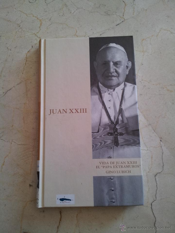 VIDA DE JUAN XXIII. EL PAPA EXTRAMUROS GINO LUBICH ABC 2003 (Libros de Segunda Mano - Biografías)