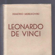 Libros de segunda mano: LEONARDO DA VINCI. DEMETRIO MEREJKOVSKI. EDITORIAL JUVENTUD ARGENTINA, S.A. BUENOS AIRES, 1952. Lote 49615237