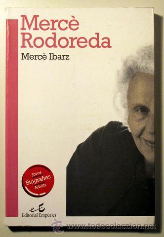 IBARZ, MERCÈ - MERCÈ RODOREDA (DEDICAT PER L'AUTORA) - BARCELONA 1991 (Libros de Segunda Mano - Biografías)