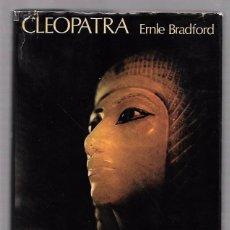 Libros de segunda mano: CLEOPATRA. ERNLE BRADFORD. EDITORIAL NOGUER, S.A. 1974. Lote 49748867