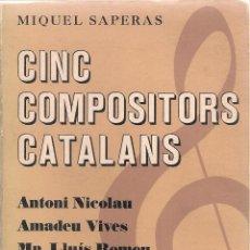 Libros de segunda mano: CINC COMPOSITORS CATALANS / M.SAPERAS. DEDICAT X AUTOR A SEMPRONIO. BCN : PORTER, 1975.19X12CM. 202P. Lote 49855552