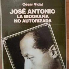 Libros de segunda mano - JOSÉ ANTONIO. La biografía no autorizada (Madrid, 1996) - 49859264