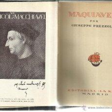 Libros de segunda mano: MAQUIAVELO. GIUSEPPE PREZZOLINI. EDITORIAL LA NAVE. MADRID. 1941. Lote 49861742