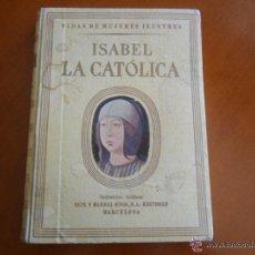 Libros de segunda mano: ISABEL LA CATOLICA - BIOGRAFIA - POR LUYS SANTA MARINA SEIX BARRAL 110 PAG. 1943. Lote 50042474