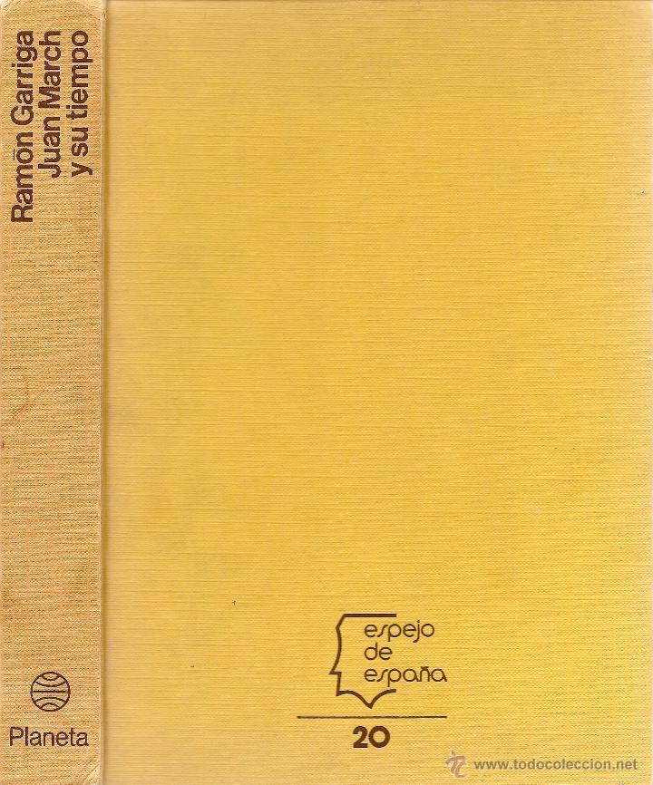JUAN MARCH Y SU TIEMPO / RAMÓN GARRIGA . -- 1ª EDICIÓN, 1976 (Libros de Segunda Mano - Biografías)