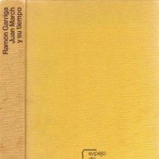 Libros de segunda mano: JUAN MARCH Y SU TIEMPO / RAMÓN GARRIGA . -- 1ª EDICIÓN, 1976. Lote 50053329
