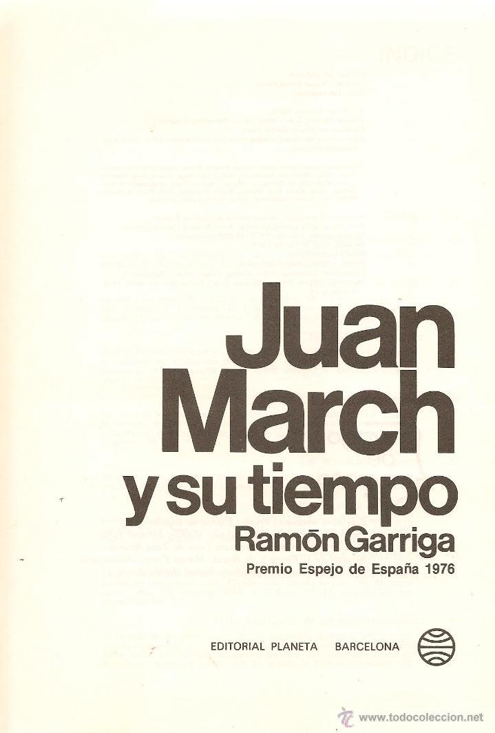 Libros de segunda mano: Juan March y su tiempo / Ramón Garriga . -- 1ª edición, 1976 - Foto 2 - 50053329