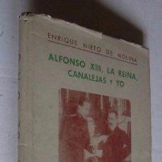Libros de segunda mano: ALFONSO XIII, LA REINA, CANALEJAS Y YO - CON DEDICATORIA AUTOGRAFIADA DEL AUTOR. Lote 50093836