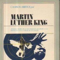 Libros de segunda mano: CAMINOS ABIERTOS POR MARTIN LUTHER KING. EDITORIAL HERNANDO, 1ª EDICIÓN, 1977. Lote 50146692