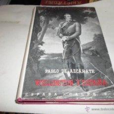 Libros de segunda mano - Pablo Azcarate, Wellington y España, Espasa-Calpe, 1960 - 50199967