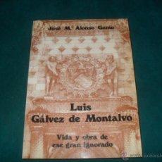 Libri di seconda mano: JOSE Mª ALONSO GAMO, LUIS GALVEZ DE MONTALVO, VIDA Y OBRA DE ESE GRAN IGNORADO. DIP. DE GUADALAJARA. Lote 50389649