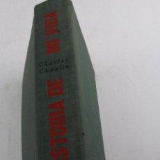 Libros de segunda mano: L-2023. HISTORIA DE MI VIDA. CHARLES CHAPLIN. TAURUS EDICIONES. 1ª EDICION 1965.. Lote 50406697