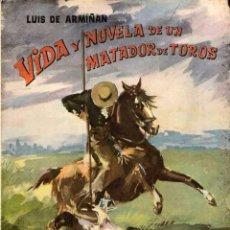 Libros de segunda mano: VIDA Y NOVELA DE UN MATADOR DE TOROS (L. DE ARMIÑÁN) 1953 BIBLIOTECA NUEVA, SIN USAR JAMÁS. Lote 50413080