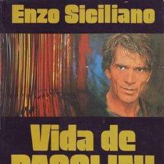 Libros de segunda mano: SICILIANO, ENZO: VIDA DE PASOLINI. Lote 50443278