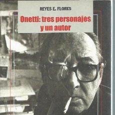 Libros de segunda mano: ONETTI TRES PERSONAJES Y UN AUTOR, REYES E.FLORES, VERBUM ENSAYO MADRID 2003, 124 PÁGS, RÚSTICA. Lote 98807518