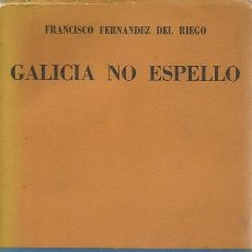 Libros de segunda mano: FRANCISCO FERNÁNDEZ DEL RIEGO. GALICIA NO ESPELLO. RM70388. . Lote 50546757