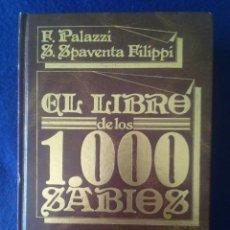 Libros de segunda mano: EL LIBRO DE LOS 1000 SABIOS / PALAZZI Y FILIPPI / AÑO 1984 / EDITORIAL DOSSAT. Lote 142965026