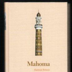 Libros de segunda mano: MAHOMA - HARTMUT BOBZIN ED.ABC PROTAGONISTAS DE LA HISTORIA*. Lote 50725713