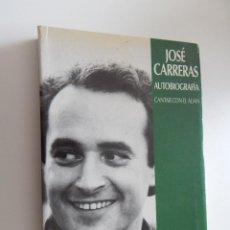 Libros de segunda mano: CANTAR CON EL ALMA. JOSÉ CARRERAS. AUTOBIOGRAFÍA - 1989 PRIMERA EDICIÓN. Lote 50738525