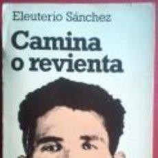Libros de segunda mano: CAMINA O REVIENTA (ELEUTERIO SÁNCHEZ). Lote 50742899
