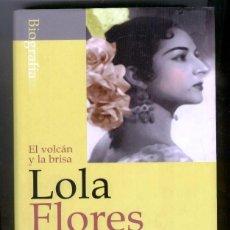 Libros de segunda mano: LOLA FLORES- EL VOLCAN Y LA BRISA- BIOGRAFIA- ALGABA EDIC.2002 - TERENCI MOIX PROLOGO. Lote 50794555