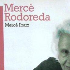 Libros de segunda mano: MERCÈ RODOREDA (MERCÈ IBARZ) - BIOGRAFÍA - LITERATURA. Lote 50804577