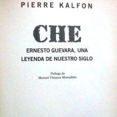 Libros de segunda mano: CHE: ERNESTO GUEVARA, UNA LEYENDA DE NUESTRO SIGLO (PIERRE KALFON) - BIOGRAFÍA - POLÍTICA - HISTORIA. Lote 50921756