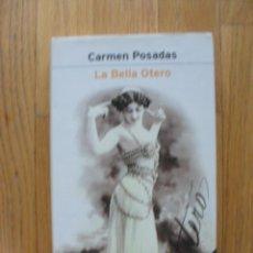 Libros de segunda mano: LA BELLA OTERO ,CARMEN POSADAS. Lote 50946430