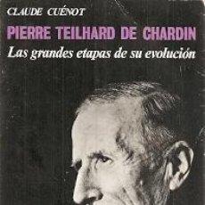 Libros de segunda mano: PIERRE TEILHARD DE CHARDIN - LAS GRANDES ETAPAS DE SU EVOLUCIÓN. Lote 142856146