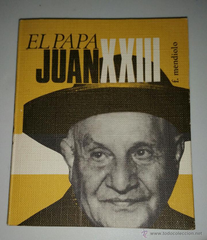 EL PAPA JUAN XXIII. F. MENDIOLO. ED. GASSO -1969 (Libros de Segunda Mano - Biografías)