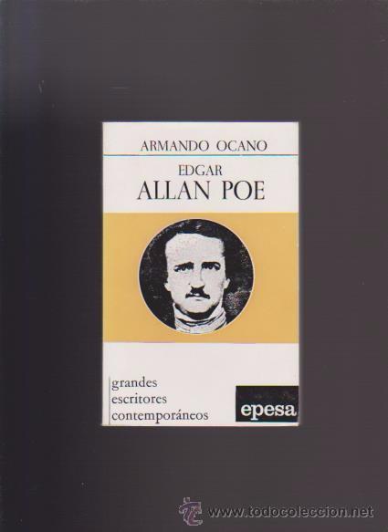 EDGAR ALLAN POE- ARMANDO OCANO - E.P.E.S.A. EDITORIAL 1971 (Libros de Segunda Mano - Biografías)