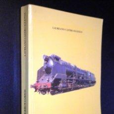 Libros de segunda mano: FERROVIARIOS / LAUREANO CASTRO IGLESIAS. Lote 51267659
