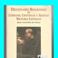 Libros de segunda mano: DICCIONARIO BIOGRÁFICO LITERATOS CIENTÍFICOS ARTISTAS MILITARES ESPAÑOLES JUAN ARENCIBIA DE TORRES. Lote 51336053