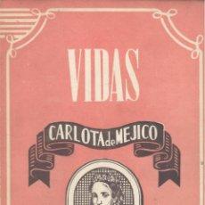 Libros de segunda mano: CARMEN MORENO, CARLOTA DE MEJICO, MADRID, 1944. Lote 28048236
