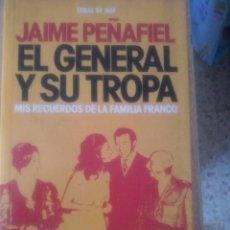 Second hand books - Jaime Peñafiel. El general y su tropa. Mis recuerdos de la familia Franco. - 51402472