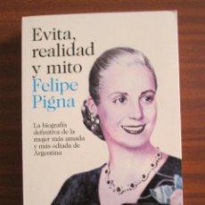 Libros de segunda mano: EVITA, REALIDAD Y MITO --- FELIPE PIGNA. Lote 51427082